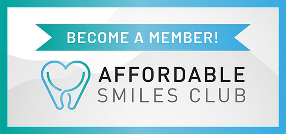 become a member of the affordable smiles club